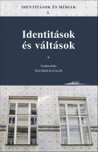 IDENTITÁSOK ÉS VÁLTÁSOK - IDENTITÁSOK ÉS MÉDIÁK 1. - Ekönyv - NEUMER KATALIN (SZERK.)