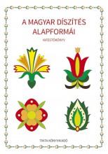 A MAGYAR DÍSZÍTÉS ALAPFORMÁI - KIFESTŐKÖNYV - Ekönyv - HORVÁTH ÁGNES