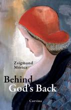 BEHIND GOD'S BACK - AZ ISTEN HÁTA MÖGÖTT (ANGOL) - Ekönyv - MÓRICZ ZSIGMOND