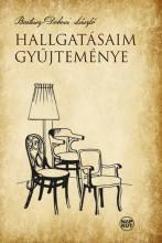 HALLGATÁSAIM GYŰJTEMÉNYE - Ekönyv - BARTUSZ-DOBOSI LÁSZLÓ