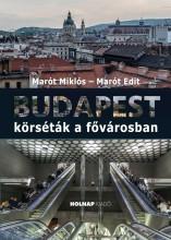 BUDAPEST - KÖRSÉTÁK A FŐVÁROSBAN - Ekönyv - MARÓT EDIT - MARÓT MIKLÓS