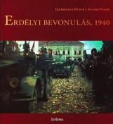 ERDÉLYI BEVONULÁS, 1940 - Ekönyv - ILLÉSFALVI PÉTER – SZABÓ PÉTER
