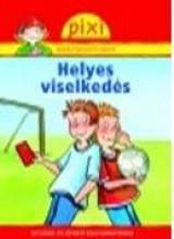 HELYES VISELKEDÉS - PIXI ISMERETTERJESZTŐ FÜZETEI 35. - Ekönyv - HUNGAROPRESS KFT