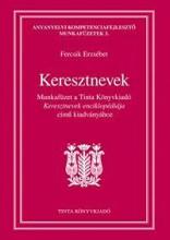 KERESZTNEVEK - MUNKAFÜZET - Ekönyv - FERCSIK ERZSÉBET