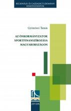 AZ ÖNKORMÁNYZATOK SPORTFINANSZÍROZÁSA MAGYARORSZÁGON - Ekönyv - GYÖMÖREI TAMÁS
