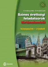 SZÍNES ÉRETTSÉGI FELADATSOROK TÖRTÉNELEMBŐL - KÖZÉPSZINT-ÍRÁSBELI - Ekönyv - DR. ANTALÓCZY ILDIKÓ, DR. PANKOTAI LÁSZL