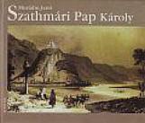SZATHMÁRI PAP KÁROLY - Ekönyv - MURÁDIN JENŐ