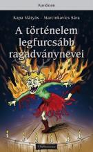 A történelem legfurcsább ragadványnevei - Ekönyv - Kapa Mátyás – Marcinkovics Sára