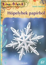 HÓPELYHEK PAPÍRBÓL - SZÍNES ÖTLETEK 61. - Ekönyv - TÄUBNER, ARMIN