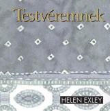 TESTVÉREMNEK (ÚJ!) - Ekönyv - EXLEY, HELEN