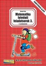 MATEMATIKA FELVÉTELI FELADATSOROK 3. - 8. OSZTÁLYOSOKNAK - Ekönyv - BALOGH ERIKA