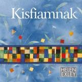KISFIAMNAK - Ekönyv - EXLEY, HELEN