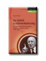 AZ ELITTŐL A NÓMENKLATÚRÁIG - Ekönyv - HUSZÁR TIBOR