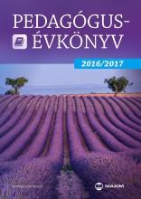 PEDAGÓGUS-ÉVKÖNYV 2016/2017 - Ekönyv - MAXIM KÖNYVKIADÓ KFT. 2