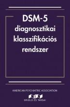 DSM-5 DIAGNOSZTIKAI KLASSZIFIKÁCIÓS RENDSZER - Ekönyv - ORIOLD ÉS TÁRSAI KFT.