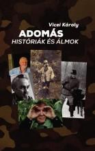 ADOMÁS - HISTÓRIÁK ÉS ÁLMOK - Ekönyv - VICEI KÁROLY