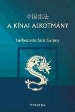 A KÍNAI ALKOTMÁNY - Ekönyv - SALÁT GERGELY (SZERKESZTŐ)