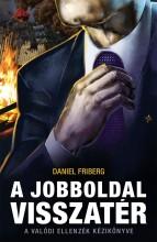 A JOBBOLDAL VISSZATÉR - A VALÓDI ELLENZÉK KÉZIKÖNYVE - Ekönyv - FRIBERG, DANIEL