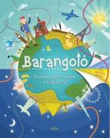 BARANGOLÓ - KACSKARINGÓS UTAKON A VILÁG KÖRÜL - Ekönyv - MÓRA KÖNYVKIADÓ