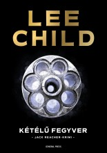 KÉTÉLŰ FEGYVER - JACK REACHER-KRIMI - Ekönyv - CHILD, LEE
