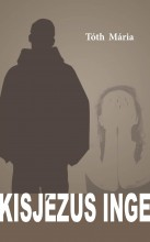 KISJÉZUS INGE - Ekönyv - TÓTH MÁRIA