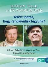 MIÉRT FONTOS, HOGY RENDKÍVÜLIEK LEGYÜNK? DVD-MELLÉKLETTEL - 2.ÁTDOLG. KIAD. - Ekönyv - TOLLE, ECKHART-DYER, W. WAYNE DR.