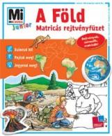 A FÖLD - MATRICÁS REJTVÉNYF. - MI MICSODA JUNIOR - Ebook - TESSLOFF ÉS BABILON KIADÓI KFT.