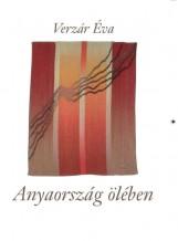 ANYAORSZÁG ÖLÉBEN - Ekönyv - VERZÁR ÉVA