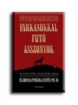 FARKASOKKAL FUTÓ ASSZONYOK - Ebook - ESTÉS, CLARISSA PINKOLA
