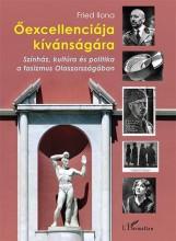 ŐEXCELLENCIÁJA KÍVÁNSÁGÁRA - SZÍNHÁZ, KULTÚRA ÉS POLITIKA A FASIZMUS OLASZORSZÁG - Ekönyv - FRIED ILONA