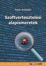 SZOFTVERTESZTELÉSI ALAPISMERETEK - Ebook - FEHÉR KRISZTIÁN