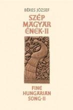 SZÉP MAGYAR ÉNEK II. - Ekönyv - BÉRES JÓZSEF