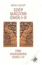 SZÉP MAGYAR ÉNEK I.+II. - Ekönyv - BÉRES JÓZSEF