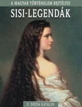SISI-LEGENDÁK - A MAGYAR TÖRTÉNELEM REJTÉLYEI - Ekönyv - F. DÓZSA KATALIN