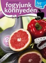 FOGYJUNK KÖNNYEDÉN - 1X1 KONYHA - Ekönyv - XACT ELEKTRA KFT.