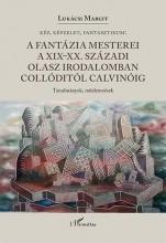 KÉP, KÉPZELET, FANTASZTIKUM - A FANTÁZIA MESTEREI A XIX-XX. SZÁZADI OLASZ IRODAL - Ekönyv - LUKÁCSI MARGIT