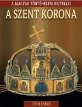 A SZENT KORONA - A MAGYAR TÖRTÉNELEM REJTÉLYEI - Ekönyv - TÓTH ENDRE
