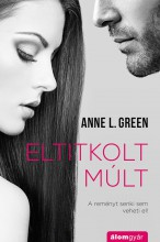 ELTITKOLT MÚLT - Ebook - GREEN, ANNE L.