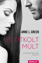 Eltitkolt múlt - Ebook - Anne L. Green