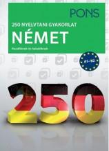 250 NYELVTANI GYAKORLAT NÉMET - KEZDŐKNEK ÉS HALADÓKNAK - Ekönyv - KLETT KIADÓ
