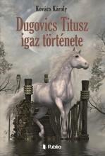 Dugovics Titusz igaz története - Ekönyv - Kovács Károly