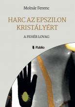 Harc az Epszilon Kristályért - Ekönyv - Molnár Ferenc