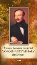 VÖRÖSMARTY MIHÁLY FÜVESKÖNYVE - IRTÓZATOS HAZUGSÁG MINDENÜTT - Ekönyv - LAZI KIADÓ