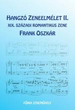 HANGZÓ ZENEELMÉLET II. - XIX. SZÁZADI ROMANTIKUS ZENE - Ekönyv - FRANK OSZKÁR