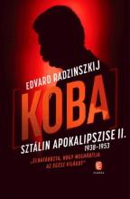 KOBA - SZTÁLIN APOKALIPSZISE II. 1938-1953 - Ebook - RADZINSZKIJ, EDVARD