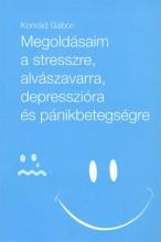 MEGOLDÁSAIM A STRESSZRE, ALVÁSZAVARRA, DEPRESSZIÓRA ÉS PÁNIKBETEGSÉGRE - Ekönyv - KONRÁD GÁBOR