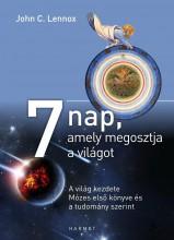 7 NAP, AMELY MEGOSZTJA A VILÁGOT - Ekönyv - LENNOX, JOHN C.