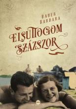 ELSUTTOGOM SZÁZSZOR - Ekönyv - BAUER BARBARA