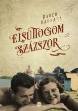 ELSUTTOGOM SZÁZSZOR - Ebook - BAUER BARBARA
