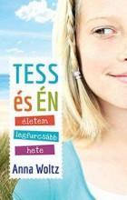 TESS ÉS ÉN - ÉLETEM LEGFURCSÁBB HETE - Ekönyv - WOLTZ, ANNA